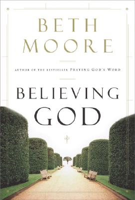 Believing God - Moore, Beth
