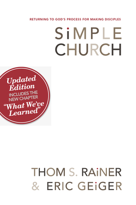 Simple Church: Returning to God's Process for Making Disciples - Rainer, Thom S, and Geiger, Eric