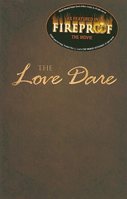 The Love Dare - Kendrick, Stephen, and Kendrick, Alex, and Kimbrough, Lawrence