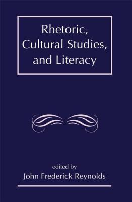 Rhetoric Cultural Studies PR - Rhetoric Society Of America, and Reynolds, J Frederick (Editor)
