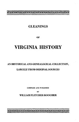 Gleanings of Virginia History - Boogher, William F