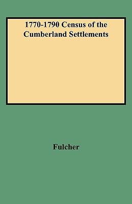 1770-1790 Census of the Cumberland Settlements - Fulcher, Richard Carlton