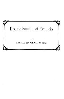 Historic Families of Kentucky - Green, Thomas M, and Green, and Green, Anna