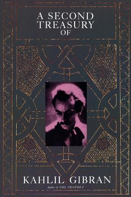 A Second Treasury of Kahlil Gibran - Gibran, Kahlil, and Ferris, Anthony Rizcallah (Translated by)