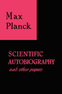 Scientific Autobiography and Other Papers - Planck, Max