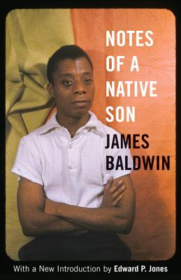 Notes of a Native Son - Baldwin, James, PhD, and Jones, Edward P (Foreword by)