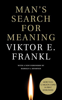 Man's Search for Meaning - Frankl, Viktor E, and Lasch, Ilse (Translated by), and Kushner, Harold S, Rabbi (Foreword by)