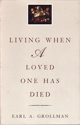 Living When a Loved One Has Died: Revised Edition - Grollman, Earl A, Rabbi