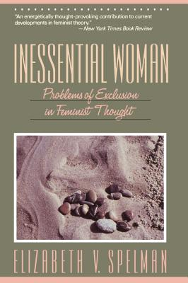 Inessential Woman - Spelman, Elizabeth V, and Bryant, Howard
