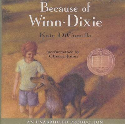 Because of Winn-Dixie - DiCamillo, Kate, and Jones, Cherry (Performed by)