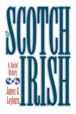 The Scotch-Irish: A Social History - Leyburn, James G