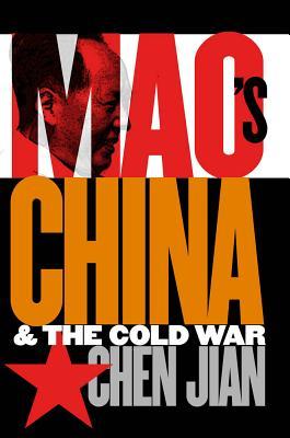 Mao's China and the Cold War - Jian, Chen, and Chen, Jian