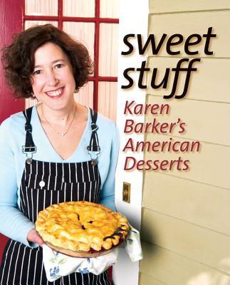 Sweet Stuff: Karen Barker's American Desserts - Barker, Karen
