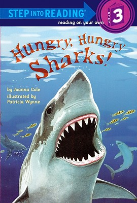 Hungry, Hungry Sharks - Cole, Joanna, and Wynne, Patricia (Illustrator)