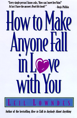 How to Make Anyone Fall in Love with You - Lowndes, Leil