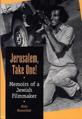 Jerusalem, Take One!: Memoirs of a Jewish Filmmaker - Rosenthal, Alan