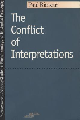 The Conflict of Interpretations - Rico, Paul, and Ricoeur, Paul, and Ricur, Paul