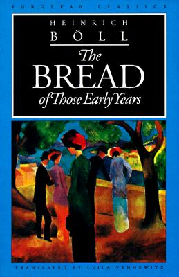 The Bread of Those Early Years - Boll, Heinrich, and Vennewitz, Leila (Translated by)