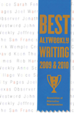 Best Altweekly Writing 2009 & 2010 - Association of Alternative Newsweeklies (Editor), and Sager, Mike (Introduction by)