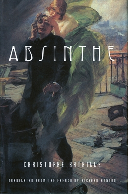 Absinthe - Bataille, Christophe, and Howard, Richard (Translated by)