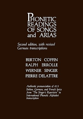 Phonetic Readings of Songs and Arias - Coffin, Berton, and Delattre, Pierre, and Errolle, Ralph