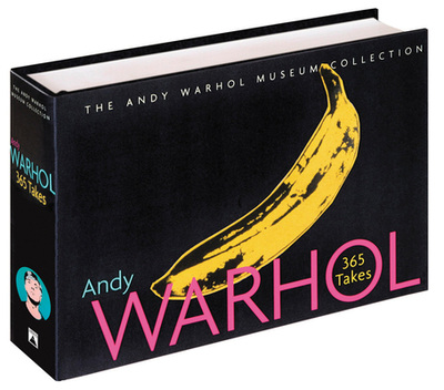 Andy Warhol: 365 Takes: The Andy Warhol Museum Collection - Andy Warhol Museum (Prepared for publication by), and Staff, Of Andy Warhol Museum, and Staff of Andy Warhol Museum