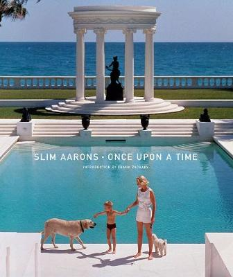 Slim Aarons: Once Upon a Time - Aarons, Slim, and Zachary, Frank (Introduction by)