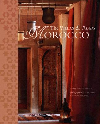 The Villas & Riads of Morocco - Ruiz, Jean-Michel (Photographer), and Treal, Cecile (Photographer), and Hirsch, Laurel (Translated by)
