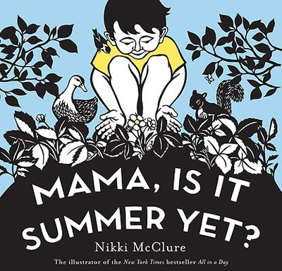 Mama, Is It Summer Yet? - McClure, Nikki