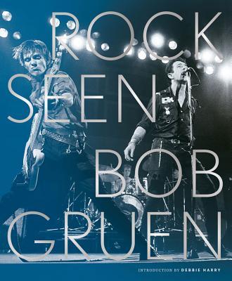 Rock Seen - Gruen, Bob, and Harry, Debbie (Introduction by)
