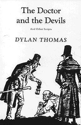 The Doctor and the Devils: And Other Scripts - Thomas, Dylan