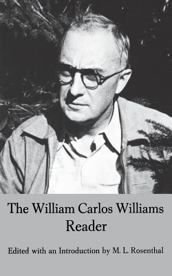 The William Carlos Williams Reader - Williams, William Carlos, and Rosenthal, M L (Editor)