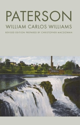 Paterson - Williams, William Carlos, and Williams, and MacGowan, Christopher (Editor)
