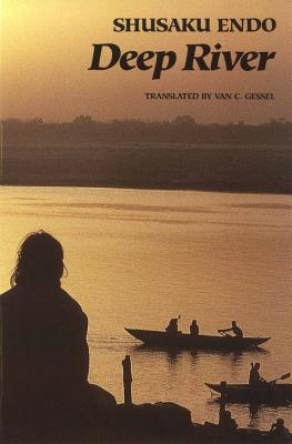 Deep River - Endo, Shusaku, and Gessel, Van C, Professor (Translated by)