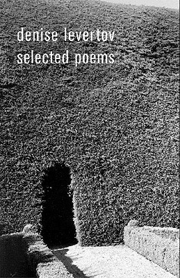 The Selected Poems of Denise Levertov - Lacey, Paul A (Afterword by), and Creeley, Robert (Preface by), and Levertov, Denise