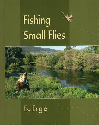 Fishing Small Flies - Engle, Ed