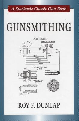 Gunsmithing - Dunlap, Roy F