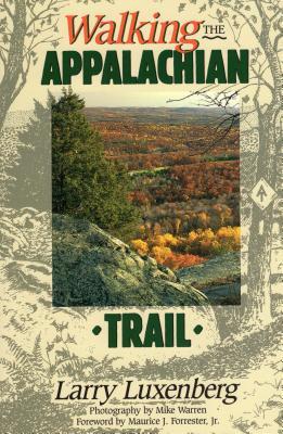 Walking the Appalachian Trail - Luxenberg, Larry