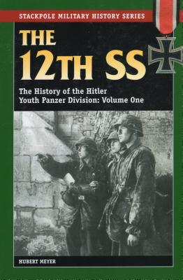12th SS: Vol.1, the History of the Hitler Youth Panzer Division - Meyer, Hubert, Ers