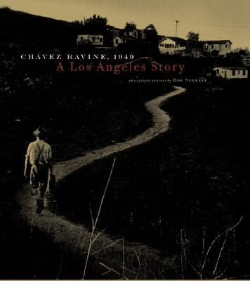 Chavez Ravine: 1949: A Los Angeles Story - Normark, Don, and Chronicle Books