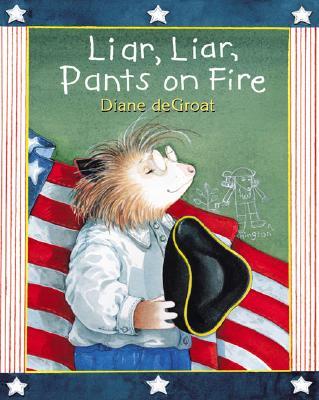 Liar, Liar, Pants on Fire - de Groat, Diane