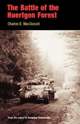 The Battle of the Huertgen Forest - MacDonald, Charles Brown