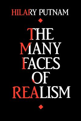 The Many Faces of Realism - Putnam, Hilary