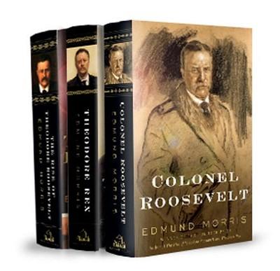 Edmund Morris's Theodore Roosevelt Trilogy Bundle: The Rise of Theodore Roosevelt, Theodore Rex, and Colonel Roosevelt - Morris, Edmund