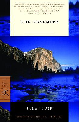 The Yosemite - Muir, John, and Ehrlich, Gretel (Introduction by)