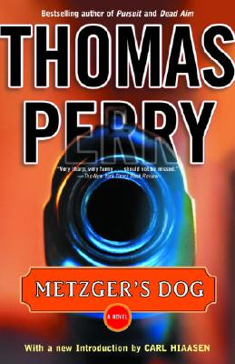 Metzger's Dog - Perry, Thomas, and Hiaasen, Carl (Introduction by)