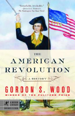 The American Revolution: A History - Wood, Gordon S