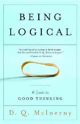 Being Logical: A Guide to Good Thinking - McInerny, Dennis Q