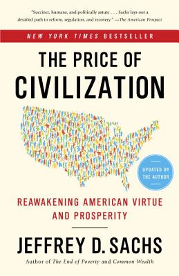 The Price of Civilization: Reawakening American Virtue and Prosperity - Sachs, Jeffrey D