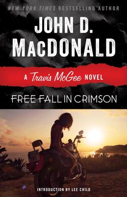 Free Fall in Crimson - MacDonald, John D, and Child, Lee (Introduction by)